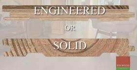 Engineered or solid wood?